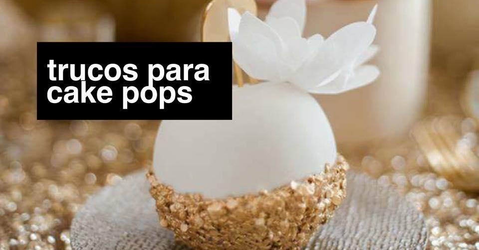 HACKS: MAS DE 20 TRUCOS PARA CAKE POPS