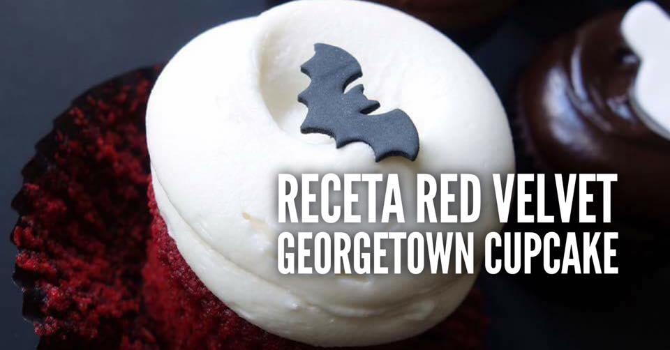 RECETAS DE CUPCAKES FAMOSOS: RED VELVET DE GEORGETOWN BAKERY (Y TAMBIÉN MI RECETA PERSONAL)
